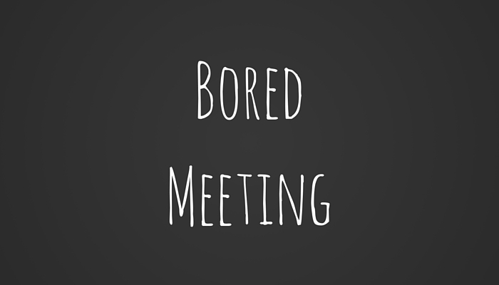 Bored Meeting